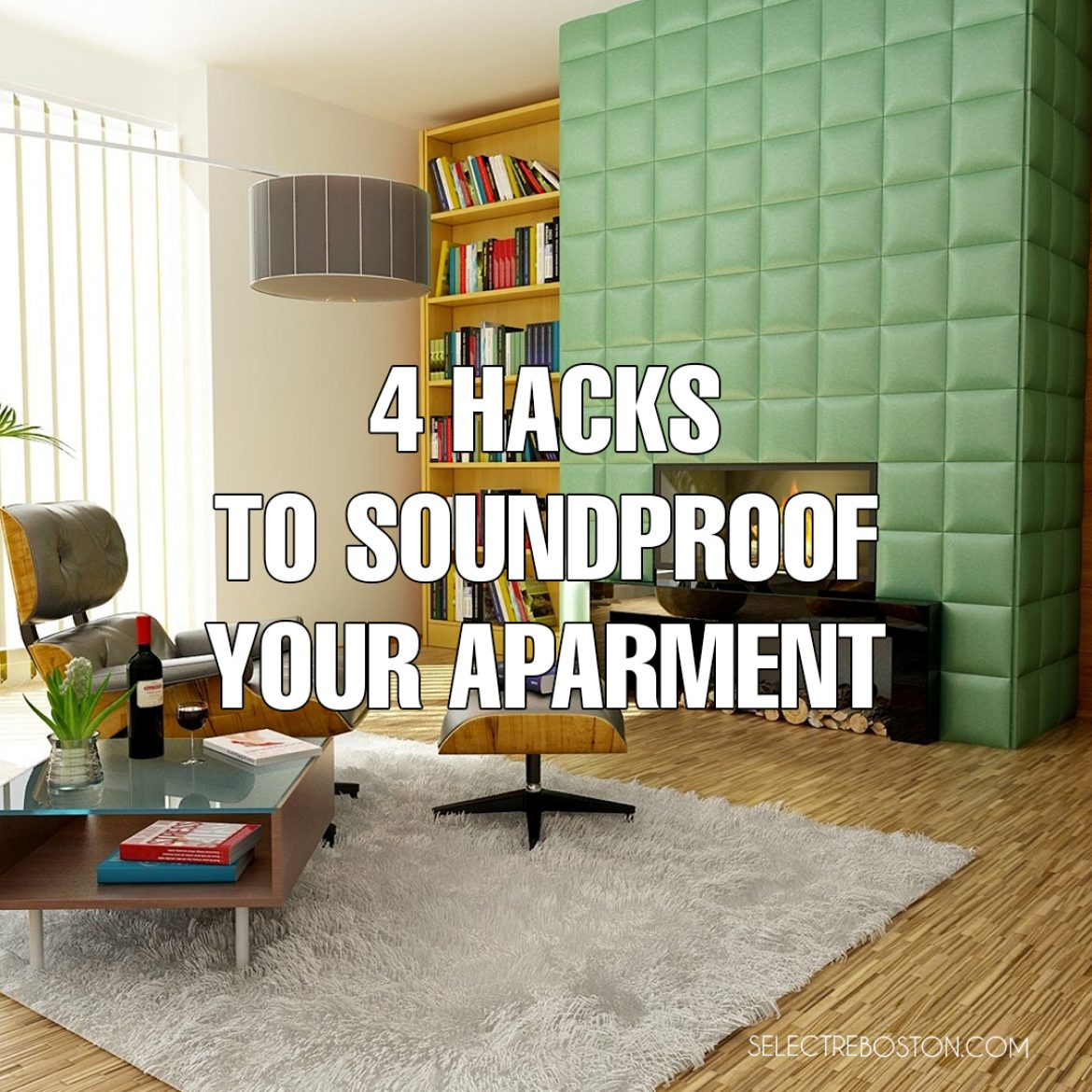 4 Hacks To Soundproof Your Apartment Selectre Boston