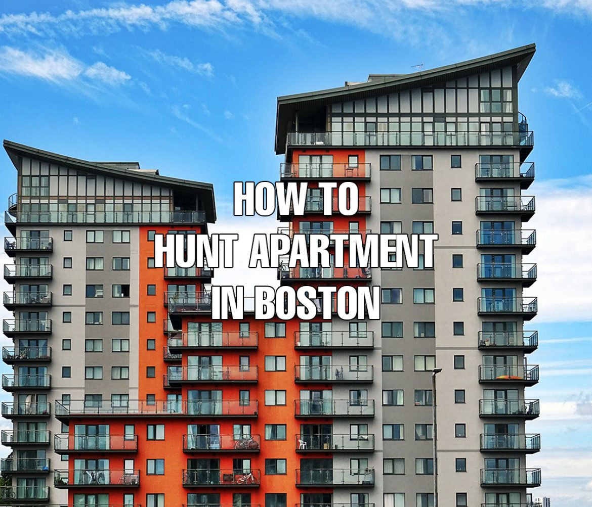 When It Comes To Hunting An Apartment In Boston Is Not Easy Since A City Most Rental Units Are Quite Expensive And Many People Vying