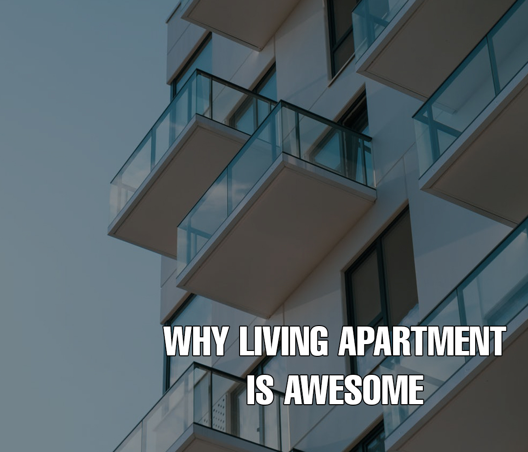 Why Aparment Living is Awesome | SelectRE Boston