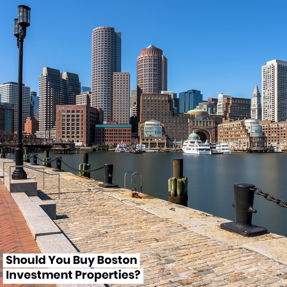 Should You Buy Boston Investment Properties | SelectRE Boston